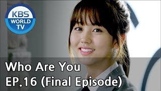 Video Who Are You | 후아유 EP.16(Final Episode) [SUB : KOR, ENG, CHN, MLY, VIE, IND] MP3, 3GP, MP4, WEBM, AVI, FLV Maret 2019