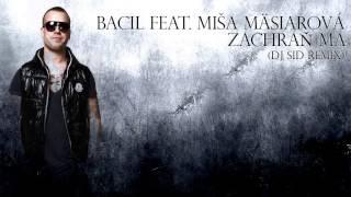 Video Bacil feat. Miša Mäsiarová - Zachráň ma (DJ SID REMIX)