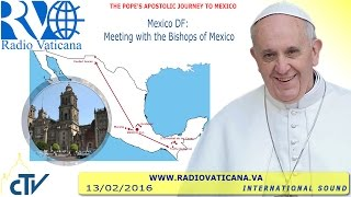 Pope Francis in Mexico: Meeting with Bishops 2016.02.13
