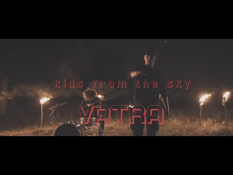 kids from the sky - Vatra