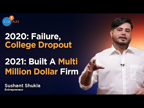 How To Build A Multi Million Dollar Business In Your Early 20s   Sushant Shukla   Josh Talks