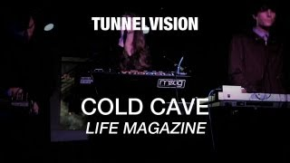 Download Lagu Cold Cave - Life Magazine - Tunnelvision Mp3
