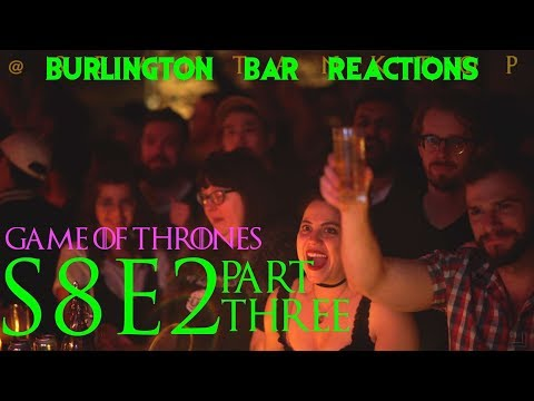 "Game Of Thrones // Burlington Bar Reactions // S8E2 ""A Knight of the Seven Kingdoms"" Part 3 !!"