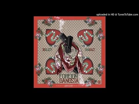 30 Glizzy - Foreign Gangsta (Feat. Shabazz PBG)