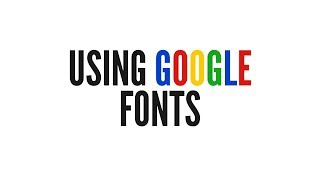 A Quick Guide To Using Google Fonts