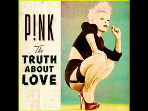 06 Pink -  How come youre not here (Truth about love) 2012