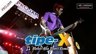 [NEW VIDEO] Melati Aku Benci Kamu | TIPE-X [Live Konser PROJAM - JAKARTA SELATAN 26 Agustus 2017]