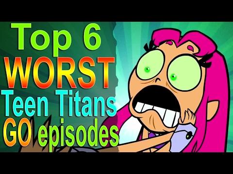 Top 6 Worst Teen Titans Go Episodes