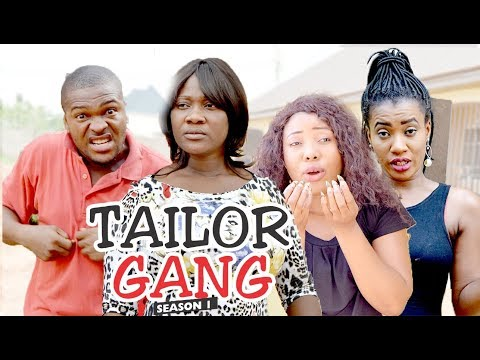 TAILOR GANG 1 - LATEST NIGERIAN NOLLYWOOD MOVIES || TRENDING NOLLYWOOD MOVIES