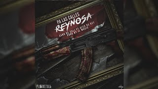 Pa Las Calles Reynosa Alex De Rey Ft Cano De Cali Prod By JL Music 2018