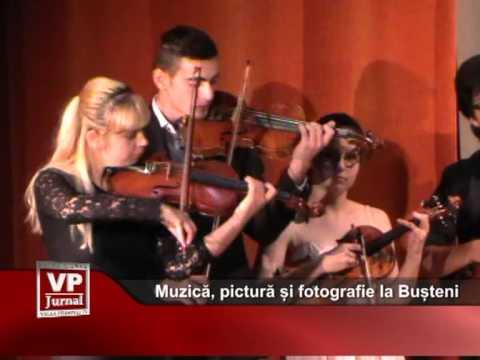 Muzică, pictură și fotografie la Bușteni