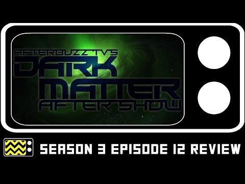 Dark Matter Season 3 Episode 12 Review & AfterShow | AfterBuzz TV