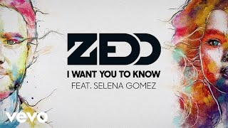 Zedd - I Want You To Know ft. Selena Gomez (Official Audio)