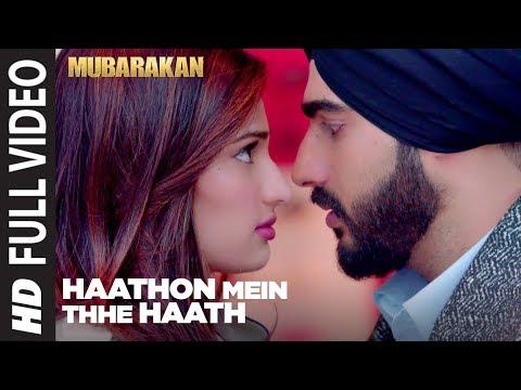 Haathon Mein Thhe Haath Full Video Song l MUBARAKAN
