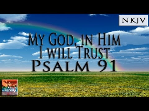 """Psalm 91 Song (NKJV) """"My God, In Him I Will Trust"""" (Esther Mui)"""