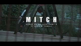 Mitch ft Chris M. Fowell Story of My Life Pt. 2 (STP) rap music videos 2016