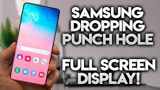 SAMSUNG DROPPING PUNCH-HOLE FOR FULL SCREEN DISPLAY