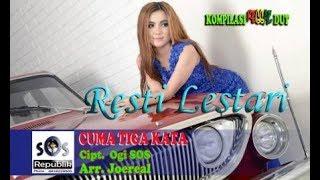 CUMA TIGA KATA, Vocal Resti Lestari, Cipt. Ogi SOS, Arr. Joereal