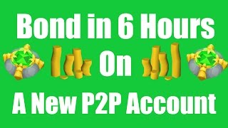 Video [OSRS] Bond in 6 Hours on a New P2P Account - Oldschool Runescape Money Making Guide MP3, 3GP, MP4, WEBM, AVI, FLV September 2018