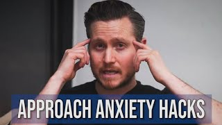 3 Easy Fixes for Approach Anxiety