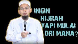 Video Ingin Hijrah Tapi Mulai Dari Mana? || Ustadz Adi Hidayat Lc MA MP3, 3GP, MP4, WEBM, AVI, FLV September 2018