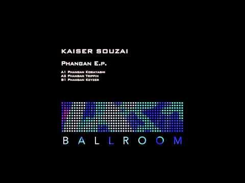 Kaizer Souzai - Phangan Trippin [Ballroom]