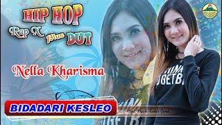 Nella Kharisma - Bidadari Kesleo _ Hip Hop Rap X