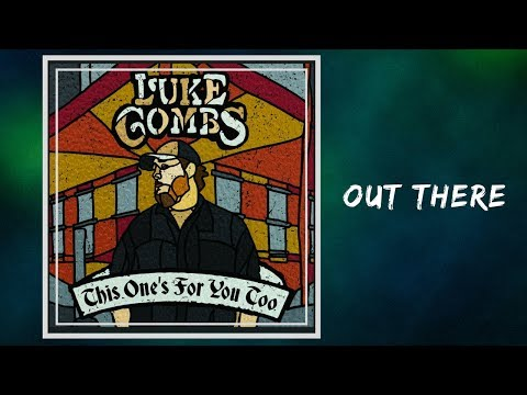 Luke Combs - Out There (Lyrics)