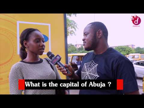 What Is The Capital Of Abuja? DelarueTV | Street'ish