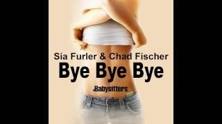 Sia Furler & Chad Fischer - Bye Bye Bye