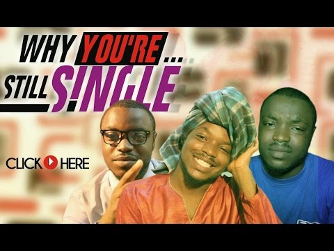 WHY YOU'RE STILL SINGLE!!!!!