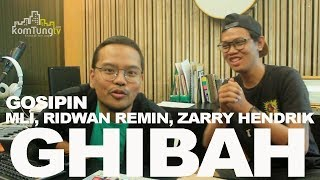 Video GHIBAH Eps. 2 - Gosipin MLI, Ridwan Remin, Zarry Hendrik (w/ Coki Pardede) MP3, 3GP, MP4, WEBM, AVI, FLV Maret 2019