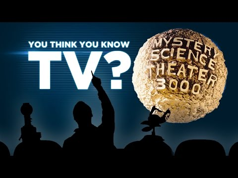 Mystery Science Theater 3000 - You Think You Know TV?