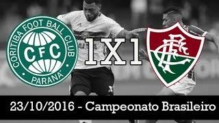 FICHA TÉCNICA CORITIBA 1 X 1 FLUMINENSE - Campeonato Brasileiro 2016 Local: Estádio Couto Pereira, em Curitiba (PR) Data: 23 de outubro de 2016, ...