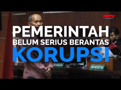 Pemerintah Belum Serius Berantas Korupsi