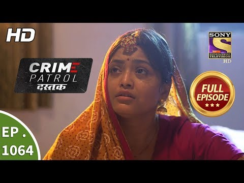 Crime Patrol Dastak - Ep 1064 - Full Episode - 17th June, 2019