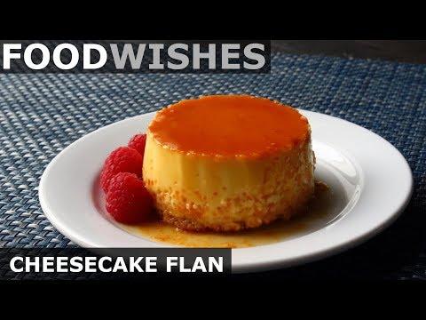 Cheesecake Flan - Food Wishes