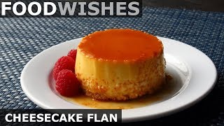 Cheesecake Flan - Food Wishes by Food Wishes