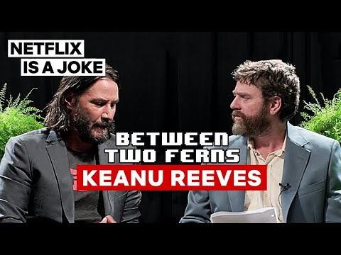 Keanu Reeves: Between Two Ferns with Zach Galifianakis | Netflix Is A Joke