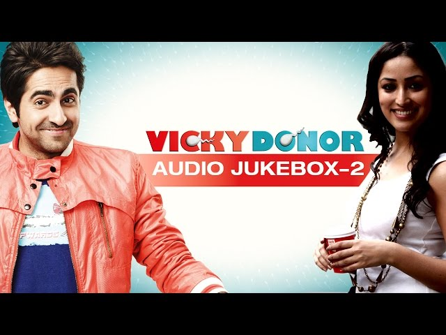 Vicky Donor Jukebox Full Songs 2 | SenzoMusic.com