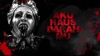 Nonton Aku Haus Darah Mu Official Trailer 2.0 Film Subtitle Indonesia Streaming Movie Download
