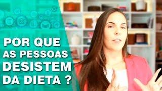 POR QUE AS PESSOAS DESISTEM TÃO FÁCIL DA DIETA? | ADRIANE FERRETTI