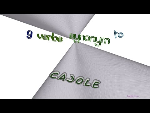 cajole - 9 verbs which are synonym to cajole (sentence examples)