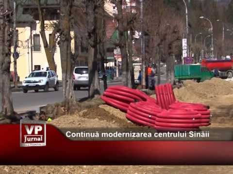 Continuă modernizarea centrului Sinăii