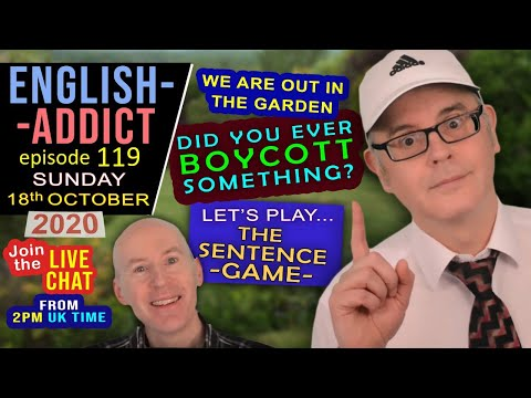 English Addict - live stream - Ep 119 / Sunday 18th October 2020 / what does Boycott mean?