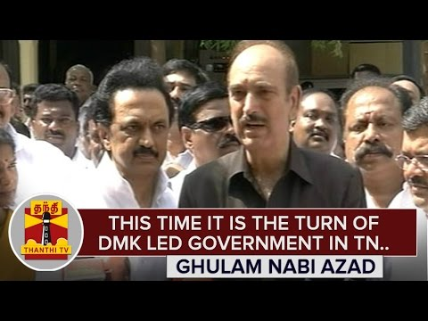 This-time-it-is-the-turn-of-DMK-led-Government-in-Tamil-Nadu--Ghulam-Nabi-Azad-Thanthi-TV