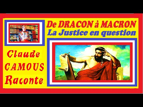 De DRACON à MACRON, la Justice en question « Claude Camous Raconte » l'origine des mesures draconiennes