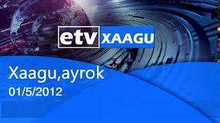 Xaagu,ayrok 01/5/2012 |etv