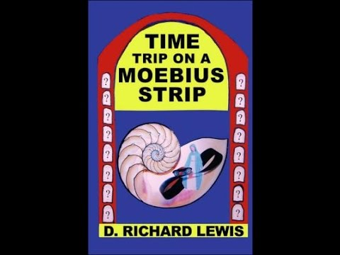"""TIME TRIP ON A MOEBIUS STRIP"" By D. Richard Lewis  (The Sci-Fi Novel)"