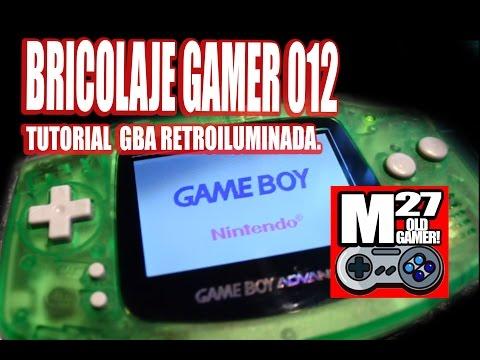 BRICOLAJE GAMER 012 - Tutorial retroiluminar Game Boy Advance